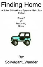 Finding Home: A Stiles Stilinski and Spencer Reid Fan Fiction  by Solivagant_Wander