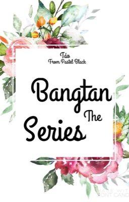 Đọc truyện Bangtan the series
