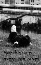 Mon histoire avant ma mort by RinYukari