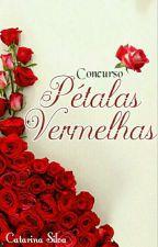 Concurso Pétalas Vermelhas. by ConcursoPV