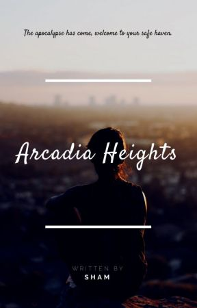 Arcadia Heights. by shamthewriter