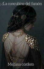 La concubina del faraón by MelissaNatachaCorder