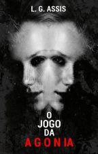 O Jogo da Agonia by GusttavodeAssis
