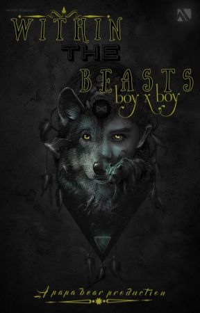Within the beasts ➺boy•boy➺                                       REWRITTEN by papa_is_everywhere