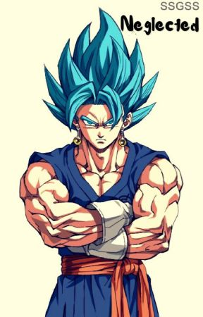 Neglected: Abused and Neglected Vegito READER X Dragon Ball Z/Super  by RewindsFanfiction