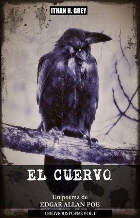 El Cuervo: Un Poema de Edgar Allan Poe [Serie «Oblivious Poems: Vol. 1»] by ithanhgrey