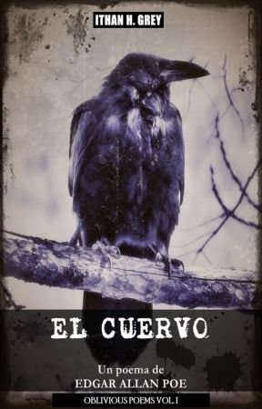 El Cuervo, de Edgar A. Poe [Colección «Oblivious Poems», Vol. I] by ithanhgrey
