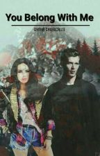 _You Belong With Me_ *Klaus Mikaelson* by dynha_mikaelson