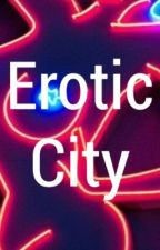 Erotic City  by forbiddenblinking