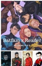 Batfamily x Reader {requests welcome} by MissM2003