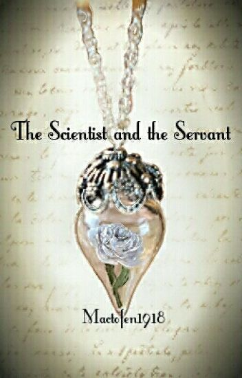 The Scientist and the Servant