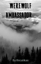 werewolf ambassador  by thicalikas