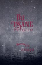 The Insane People by Azhher