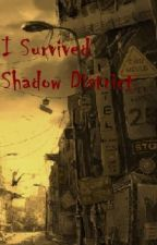 I Survived Shadow District by Drevkin