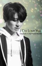I do love you // Jungkook x depressed! reader by Taehyungie_kook