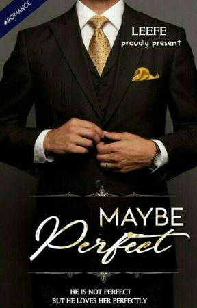 Maybe Perfect by leefe_