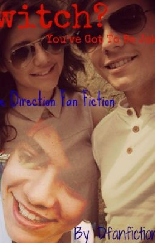 Switch? You've Got to be joking. A 1D Fan Fiction. by 1Dfanfictionist_