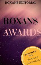 Roxans Awards 2018 [Inscripciones Abiertas] by RoxansEditorial