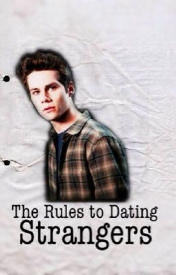 The Rules to Dating Strangers [Dylan O'brien] (completed)