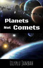 Planets; Not Comets - Karamel by PLOP1111