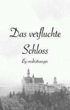 Das verfluchte Schloss by mxltistranger