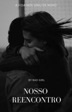 Nosso Reencontro by badgirl_L