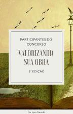 Participantes do Concurso - 1ª EDIÇÃO by Valorizandosuaobra