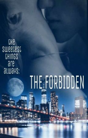 THE FORBIDDEN REWRITTEN by RisingStarrz