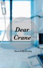 Dear Crane by MusicIsMyHealing