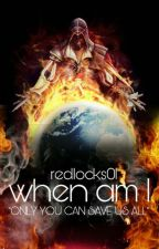 When am I? by Redlocks01