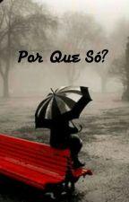 Por Que Só? by Danny_Nascimento