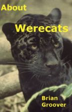 About Werecats (Essay) by BrianGroover