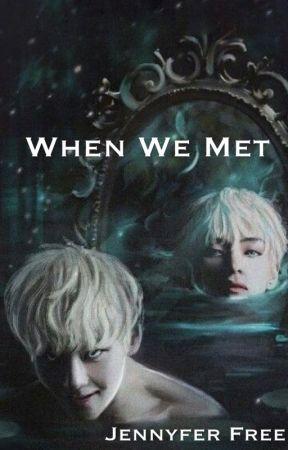 When we met by JennyferFree