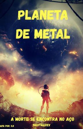 Planeta de Metal by NightmareVNovaEra