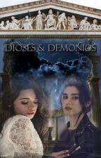 Dioses  & Demonios(Camren) by DianaSilvaCajusol