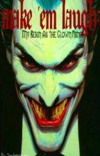 Make 'Em Laugh: My Reign as the Clown Prince by sassybatmanrivera