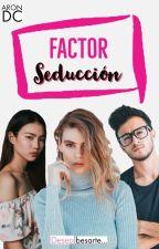 Factor Seducción by Arondc