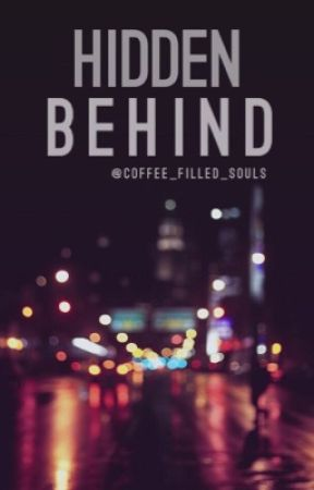 Hidden Behind by Coffee_filled_souls