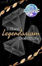 Legendarium: Tolkien One-Shots by Silmarilz1701