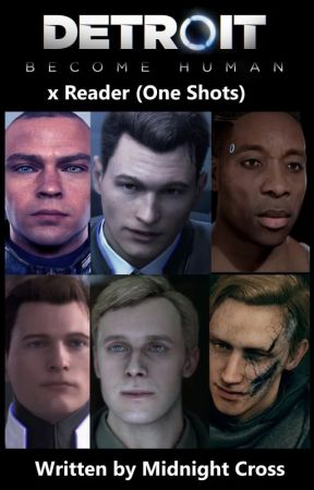 ON-GOING] Detroit: Become Human x Reader Oneshots - Fighting