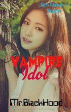 Vampire Idol (Son Naeun x Male reader) by BlackHood234