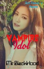 Vampire Idol (Son Naeun x Male reader) by BlackHood234