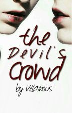The Devil's Crowd by infamouswrites