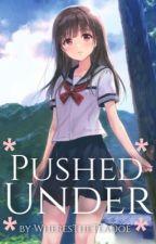 ~Pushed Under~ by WheresTheTeaDoe