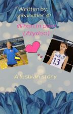 WHEN IN PAIN (alyden Story, GxG)  by meandher30