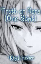 Truth or Dare (One Shot) by KiszCrusher