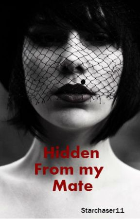 Hidden from my Mate by starchaser11