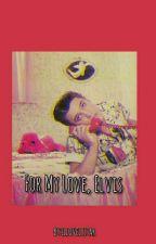 For My Love, Elvis by lllovelystar