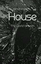 House_The World Unseen by Mubanga98
