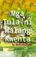 Mga Tula ni Walang Kwenta by Girlinanunknown